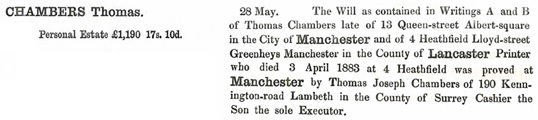 Ancestry.com. England & Wales, National Probate Calendar (Index of Wills and Administrations), 1858-1995 [database on-line]. Provo, UT, USA: Ancestry.com Operations, Inc., 2010. Name: Thomas Chambers; Death Date: 3 Apr 1883; Probate Date: 28 May 1883; Probate Registry: Manchester, England.