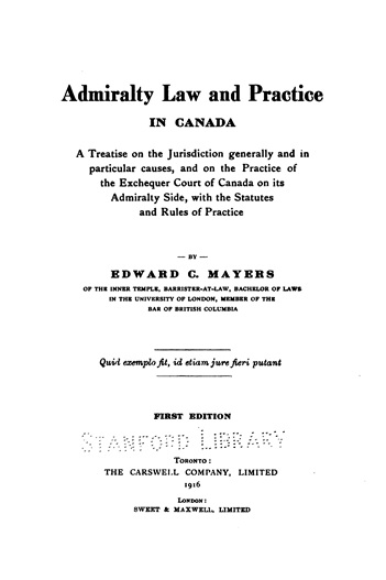 Admiralty Law and Practice in Canada - by Edward Courtenay Mayers - Toronto - Carswell Company Limited - 1916