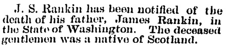 J S Rankin - death of father - James Rankin - Washington State - Vancouver Province - May 27 1898 - page 1 - column 8