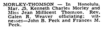 Kenneth Charles Morley and Jean Millicent Thomson - marriage - Honolulu Star-Bulletin - March 27 1940 - page 18 - column 2