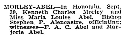 Kenneth Charles Morley and Maria Louise Abel - marriage - Honolulu Star-Bulletin - October 10 1932 - page 18 - column 1