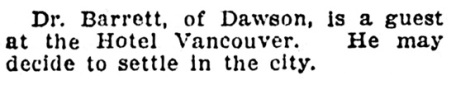 Dr Barrett - of Dawson - visiting Vancouver - Vancouver Province - May 28 1910 - page 5 - column 2