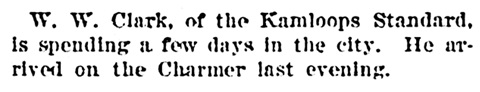 W W Clarke - Kamloops Standard - visiting in Victoria - Victoria Daily Times - March 17 1902 - page 8 - column 4