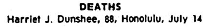 Harriet J Dunshee - death - Hawaii Tribune-Herald - Hilo - Hawaii - July 25 1980 - page 6 - column 4