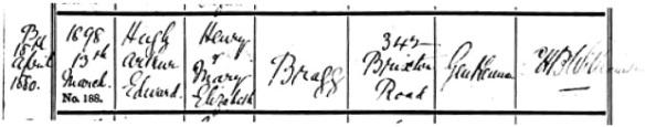 Hugh Arthur Edward Bragg - birth date - April 18 1880 - baptism date - March 13 1898